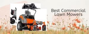 Top 5 best commercial lawn mowers