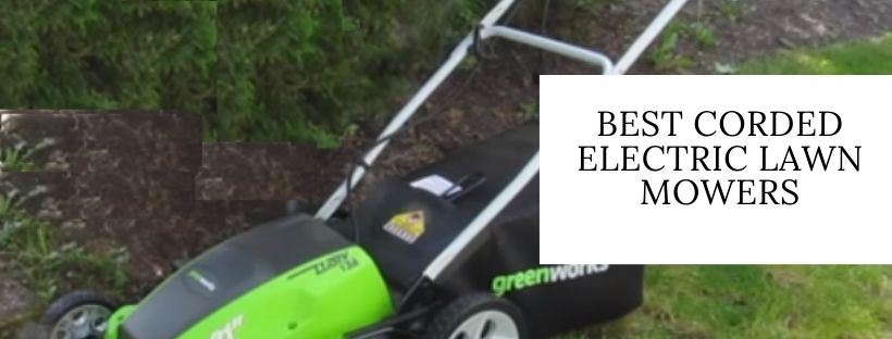 Top 6 best corded electric lawn mowers