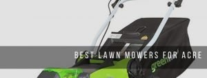 Top 9 Lawn Mowers for Acres