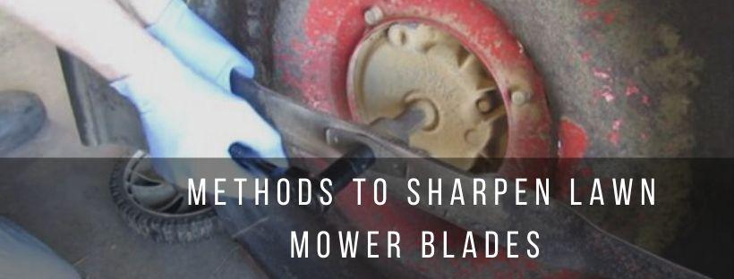 4 Easy ways to Sharpen Lawn Mower Blades