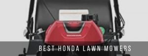 5 best honda lawn mowers