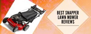 5 best lawn mowers by Snapper