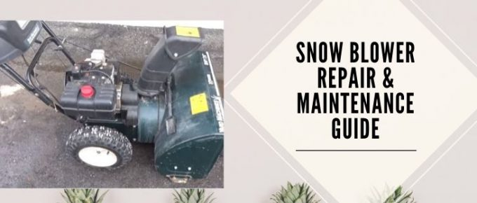 guide for repair and maintenance of snow blowers